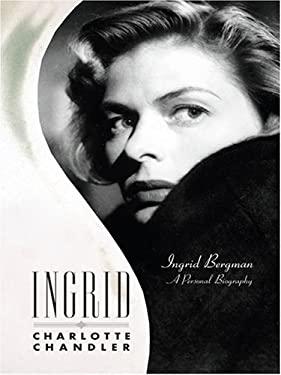 Ingrid: Ingrid Bergman: A Personal Biography