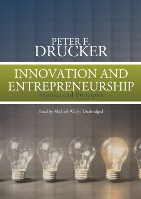 Innovation and Entrepreneurship: Practice and Principles 9780786101986