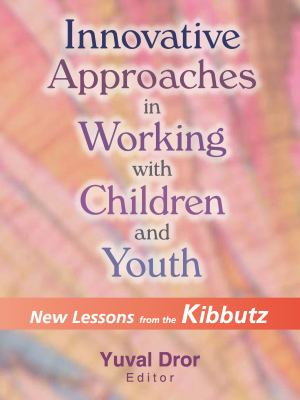 Innovative Approaches in Working with Children and Youth 9780789014207