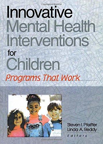 Innovative Mental Health Interventions for Children: Programs That Work 9780789013644