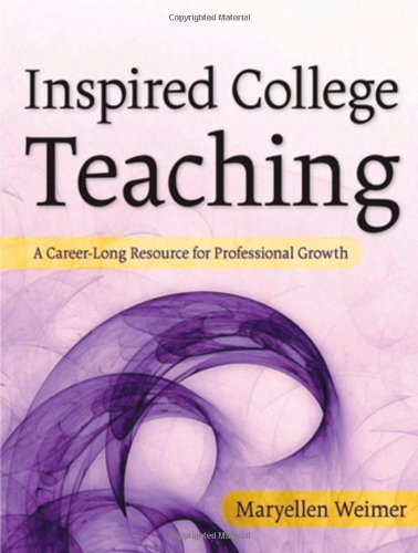 Inspired College Teaching: A Career-Long Resource for Professional Growth 9780787987718