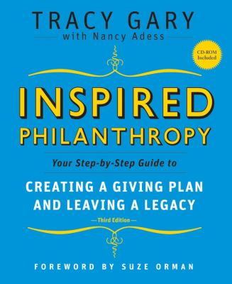Inspired Philanthropy: Your Step-By-Step Guide to Creating a Giving Plan and Leaving a Legacy [With CDROM] 9780787996529