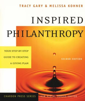 Inspired Philanthropy: Your Step by Step Guide to Creating a Giving Plan 9780787964108