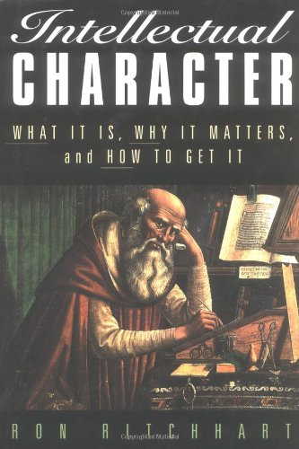 Intellectual Character: What It Is, Why It Matters, and How to Get It 9780787956837