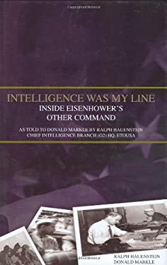 Intelligence Was My Line: Inside Eisenhower's Other Command 9780781811170