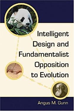 Intelligent Design and Fundamentalist Opposition to Evolution 9780786427437