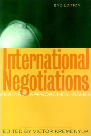 International Negotiation: Analysis, Approaches, Issues 9780787958862