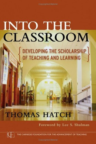 Into the Classroom: Developing the Scholarship of Teaching and Learning 9780787981082