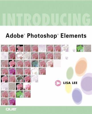 Introducing Adobe(r) Photoshop(r) Elements 9780789726292