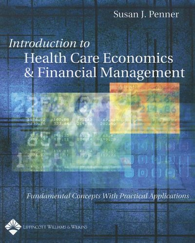 Introduction to Health Care Economics and Financial Management: Fundamental Concepts with Practical Application [With CDROM] 9780781740197