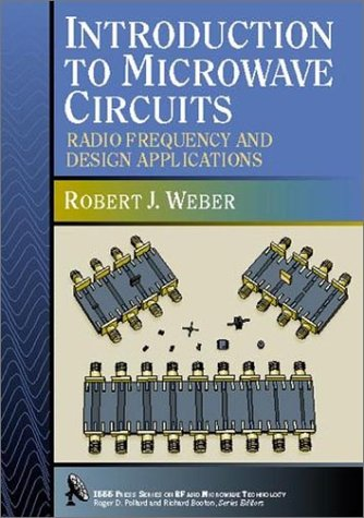 Introduction to Microwave Circuits: Radio Frequency and Design Applications 9780780347045