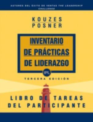 Inventario de Practicas de Liderazgo, Libro de Tareas del Participante: 10 Pasos Para Comprender y Utilizar los Comentarios y Sugerencias de su IPL 9780787998035