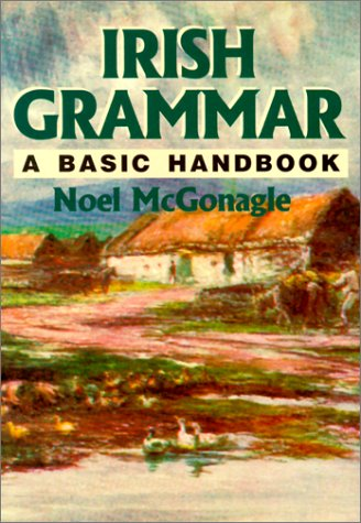 Irish Grammar: A Basic Handbook 9780781806671