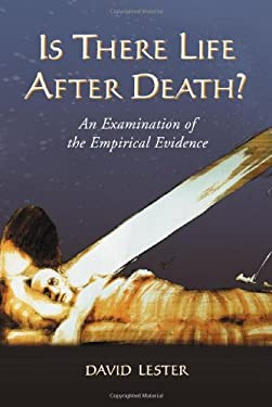 Is There Life After Death?: An Examination of the Empirical Evidence 9780786421169
