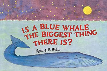 Is a Blue Whale the Biggest Thing There Is? 9780785719977