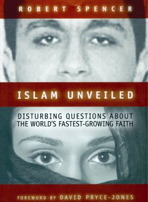 Islam Unveiled: Disturbing Questions about the World's Fastest Growing Faith 9780786190683
