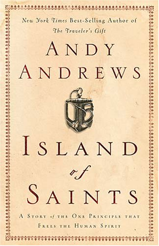 Island of Saints: A Story of the One Principle That Frees the Human Spirit 9780785261407