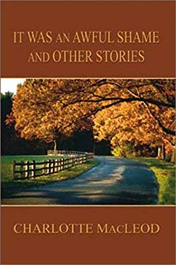 It Was an Awful Shame and Other Stories 9780786241743