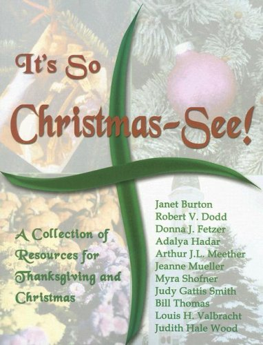 It's So Christmas-See!: A Collection of Resources for Thanksgiving and Christmas 9780788024610