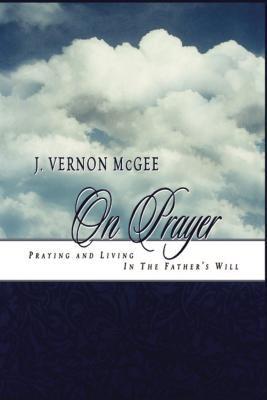 J. Vernon McGee on Prayer 9780785200178