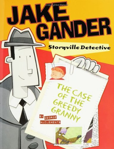 Jake Gander, Storyville Detective: The Case of the Greedy Granny 9780786806621