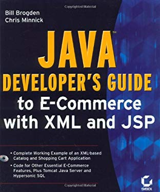 Java Developer's Guide to E-Commerce with XML & JSP [With 1 CD] 9780782128277