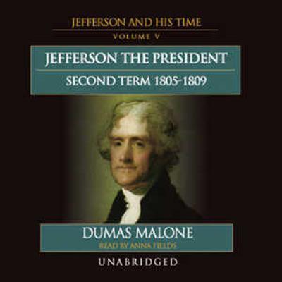 Jefferson the President, Second Term 1805-1809 9780786161713