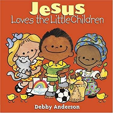 Jesus Loves the Little Children 9780781430746