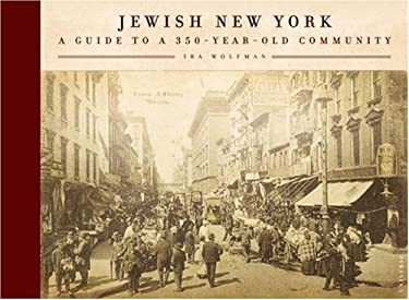 Jewish New York: Notable Neighborhoods and Memorable Moments 9780789306432