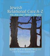 Jewish Relational Care A-Z: We Are Our Other's Keeper