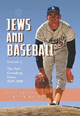 Jews and Baseball: Volume 2: The Post-Greenberg Years, 1949-2008 9780786433575