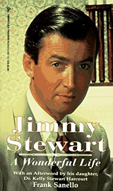 Jimmy Stewart: A Wonderful Life 9780786005062