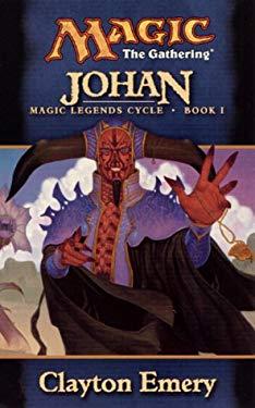 Johan: Magic Legends Cycle, Book I 9780786918034