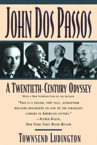 John DOS Passos: A Twentieth-Century Odyssey