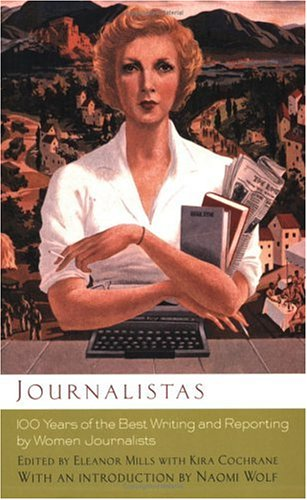Journalistas: 100 Years of the Best Writing and Reporting by Women Journalists 9780786716678