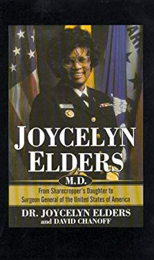 Joycelyn Elders, M.D.: From Sharecropper's Daughter to Surgeon General of the United States of America 9780786209583