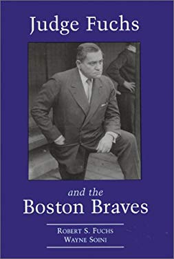 Judge Fuchs and the Boston Braves, 1923-1935 9780786404827