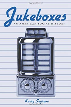 Jukeboxes: An American Social History 9780786411818