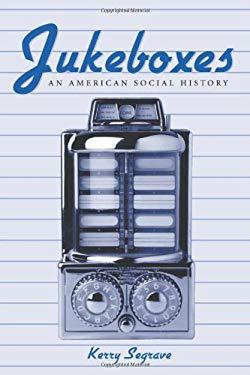 Jukeboxes: An American Social History 9780786411818