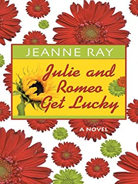 Julie and Romeo Get Lucky 9780786278428