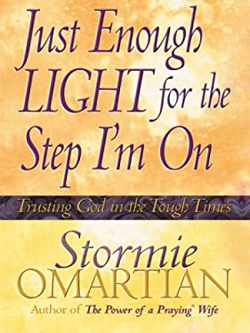 Just Enough Light for the Step I'm on: Trusting God in the Tough Times 9780786266159