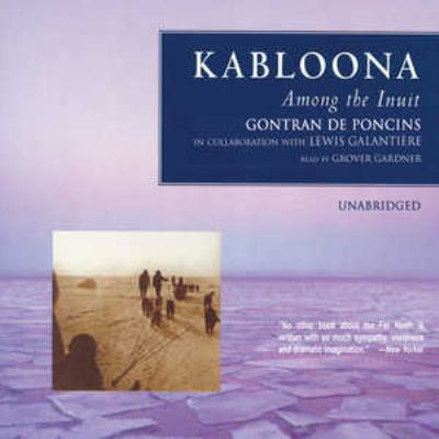 Kabloona: Among the Inuit 9780786182336