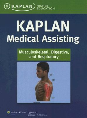 Kaplan Medical Assisting: Musculoskeletal, Digestive, and Respiratory 9780781777131