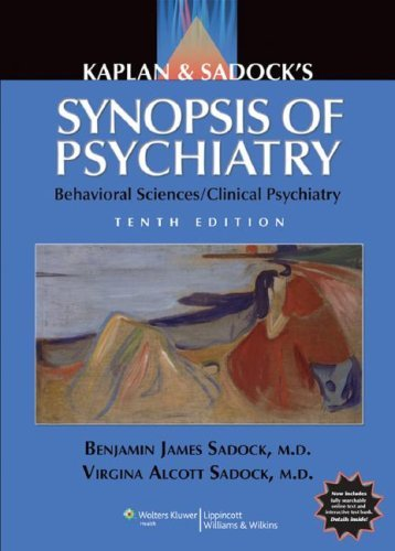 Kaplan & Sadock's Synopsis of Psychiatry: Behavioral Sciences/Clinical Psychiatry - 10th Edition