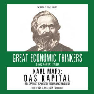 Karl Marx: Das Kapital: From Capitalist Exploitation to Communist Revolution 9780786173266