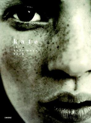 Kate: Tha Kate Moss Book 9780789301017
