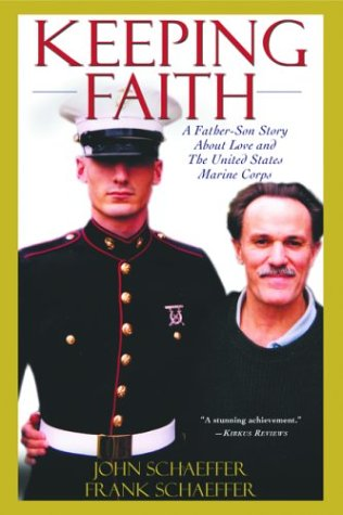 Keeping Faith: A Father-Son Story about Love and the United States Marine Corps 9780786713080