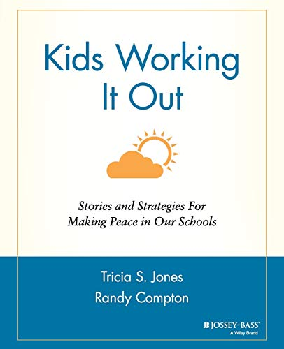 Kids Working It Out: Stories and Strategies for Making Peace in Our Schools 9780787963798
