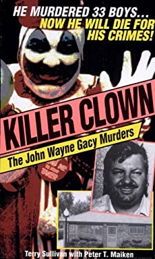 Killer Clown: The John Wayne Gacy Murders 9780786026890