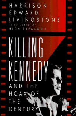 Killing Kennedy and the Hoax of the Century: And the Hoax of the Century 9780786701957